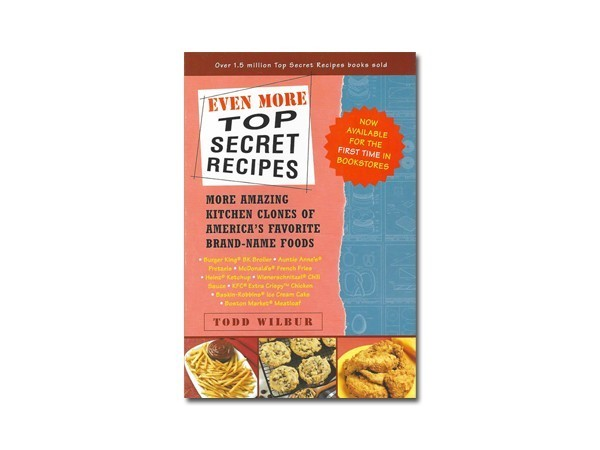 Top secret recipes books by todd wilbur top secret recipes even more top secret recipes forumfinder Choice Image