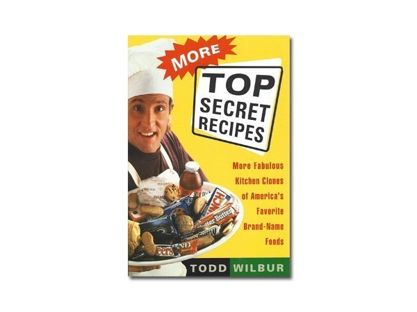Top Secret Recipes | Books by Todd Wilbur - Top Secret Restaurant